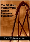 The 50 Most Terrifying Roller Coasters Ever Built