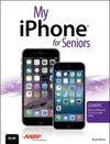 My IPhone For Seniors Covers IOS 8 For IPhone 66 Plus 5S5C5 And 4S