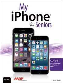 My Iphone For Seniors Covers Ios 8 For Iphone 6 6 Plus 5s 5c 5 And 4s