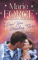 Marie Force - I Saw You Standing There: Green Mountain Book 3 artwork