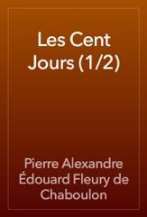 Les Cent Jours (1/2)