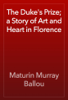 Maturin Murray Ballou - The Duke's Prize; a Story of Art and Heart in Florence artwork