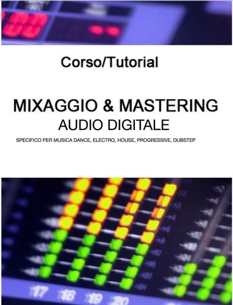 Mixaggio e Mastering Audio Digitale by Fl Studio Italia