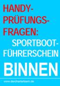 Handy-Prüfungsfragen: Sportbootführerschein Binnen Segel&Motor. Zum Üben per Handy als eBook.
