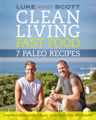 Clean Living Fast Food: 7 Paleo Recipes