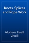 Knots Splices And Rope Work