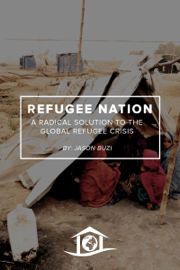 Refugee Nation: A Radical Solution to the Global Refugee Crisis