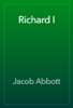 Jacob Abbott - Richard I artwork