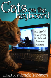 Cats on the Keyboard: Real Life Cat Stories by 14 Historical Romance Authors book