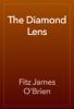 Fitz James O'Brien - The Diamond Lens artwork