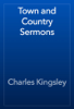 Charles Kingsley - Town and Country Sermons artwork