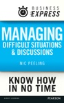 Business Express Managing Difficult Situations And Discussions