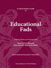A Critical Thinkers Guide To Educational Fads
