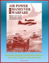 Air Power and Maneuver Warfare - Early German Campaigns (von Richthofen), World War II, German 1941 Campaign in Russia, Israel, Soviets