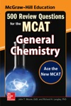 McGraw-Hill Education 500 Review Questions For The MCAT General Chemistry