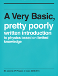 A Very Basic, pretty poorly written introduction to physics based on limited knowledge