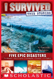 I Survived True Stories: Five Epic Disasters