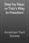 Step By Step Or Tidys Way To Freedom