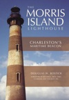 The Morris Island Lighthouse Charlestons Maritime Beacon