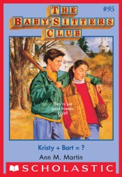 The Baby-Sitters Club #95: Kristy + Bart?