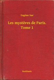 LES MYSTERES DE PARIS. TOME 1