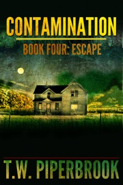 CONTAMINATION 4: ESCAPE, BOOK 4 OF THE ZOMBIE APOCALYPSE SERIES