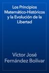 Los Principios Matemtico-Histricos Y La Evolucin De La Libertad