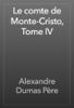 Alexandre Dumas - Le comte de Monte-Cristo, Tome IV artwork