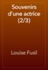 Louise Fusil - Souvenirs d'une actrice (2/3) artwork
