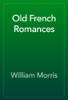 William Morris - Old French Romances artwork
