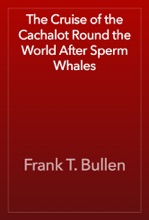 The Cruise Of The Cachalot Round The World After Sperm Whales