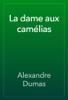 Alexandre Dumas - La dame aux camГ©lias artwork