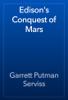 Garrett Putman Serviss - Edison's Conquest of Mars 앨범 사진