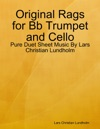 Original Rags For Bb Trumpet And Cello