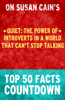 Quiet : The Power of Introverts in a World That Can't Stop Talking - Top 50 Facts Countdown - Top 50 Facts