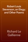 Robert Louis Stevenson An Elegy And Other Poems