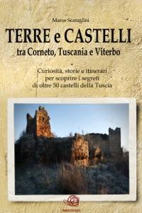 TERRE E CASTELLI tra Tarquinia, Tuscania e Viterbo da Marco Scataglini