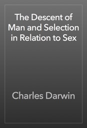 Download The Descent of Man and Selection in Relation to Sex