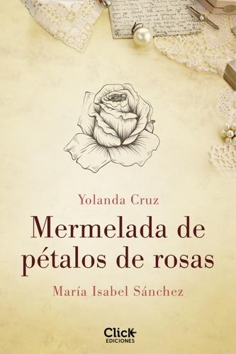 Yolanda Cruz & María Isabel Sánchez - Mermelada de pétalos de rosas
