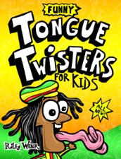 Funny Tongue Twisters For Kids By Riley Weber On IBooks