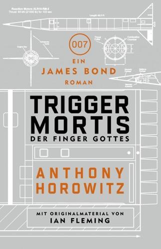 Anthony Horowitz - James Bond: Trigger Mortis - Der Finger Gottes