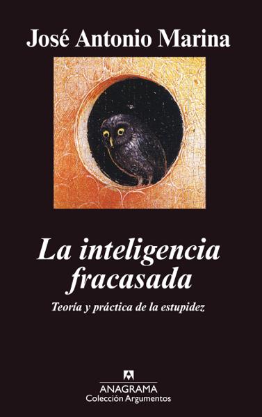 La inteligencia fracasada por José Antonio Marina
