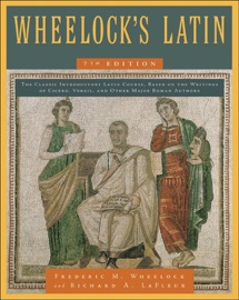 Wheelock's Latin, 7th Edition - Frederic M. Wheelock & Richard A. Lafleur