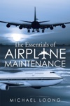 The Essentials Of Airplane Maintenance