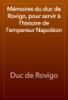 Duc de Rovigo - Mémoires du duc de Rovigo, pour servir à l'histoire de l'empereur Napoléon artwork