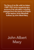 John Albert Macy - The Story of my life; with her letters (1887-1901) and a supplementary account of her education, including passages from the reports and letters of her teacher, Anne Mansfield Sullivan, by John Albert Macy artwork