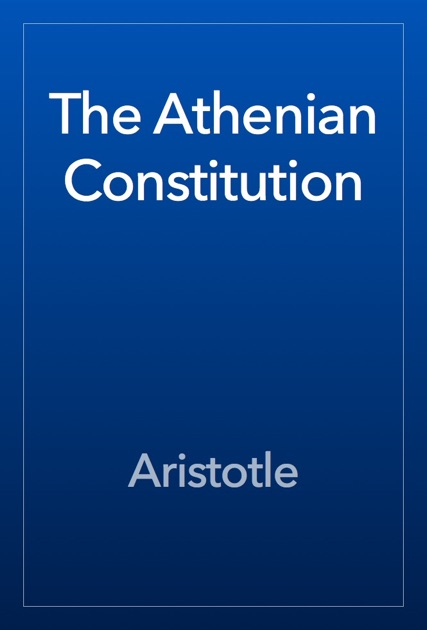 athenian constitution May 7, 2013 the constitution of athens (greek: ἀθηναίων πολιτεία) was written by aristotle or his student the text was lost until discovered in the late 19th century in egypt topics discussed include solon's legislative reforms abolishing debt slavery and the rise and decline of democracy and tyranny in athens.