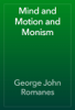 George John Romanes - Mind and Motion and Monism artwork