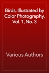 Birds Illustrated By Color Photography Vol 1 No 3