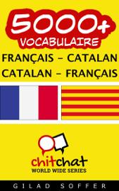 5000+ Français - Catalan Catalan - Français Vocabulaire
